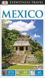DK Eyewitness Travel Guide : Mexico : DK Eyewitness Travel Guide - Dorling Kindersley