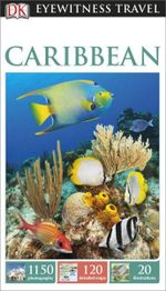 DK Eyewitness Travel Guide : Caribbean : DK Eyewitness Travel Guide - Dorling Kindersley