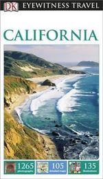 DK Eyewitness Travel Guide : California - Dorling Kindersley