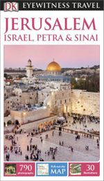 DK Eyewitness Travel Guide : Jerusalem, Israel, Petra & Sinai : DK Eyewitness Travel Guide - Dorling Kindersley