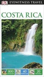 DK Eyewitness Travel Guide : Costa Rica - Dorling Kindersley