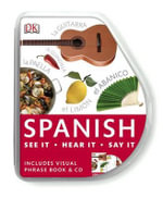Spanish Visual Phrase : See it, Say it, Live it - Dorling Kindersley