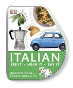 Italian Visual Phrase : See it, Say it, Live it - Dorling Kindersley