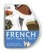 French Visual Phrase : See it, Say it, Live it - Dorling Kindersley