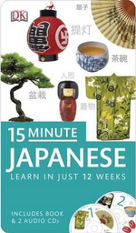15-minute Japanese : Speak and Understand Japanese in Just 15 Minutes a Day - Dorling Kindersley