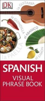 Spanish Visual Phrase : Eyewitness Travel Visual Phrase Book - Dorling Kindersley