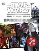 Star Wars The Clone Wars Episode Guide - Dorling Kindersley
