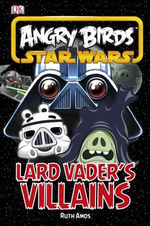 Angry Birds Star Wars Vader's Villains : DK Reader Level 2 - Dorling Kindersley