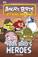 Angry Birds Star Wars Yoda Bird's Heroes - Dorling Kindersley