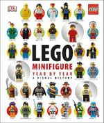LEGO Minifigure Year by Year : A Visual Chronicle - Dorling Kindersley