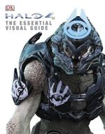 Halo 4 : The Essential Visual Guide - Dorling Kindersley