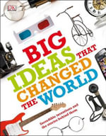 Big Ideas That Changed the World : Canada's Greatest Inventions and Innovations - Dorling Kindersley