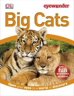 Big Cats DK Eyewonder : Includes fun activities & stickers! - DK