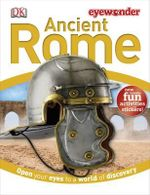 Ancient Rome DK Eyewonder : Includes fun activities & stickers! - DK