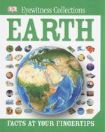 Earth : Eyewitness collections - facts at your fingertips