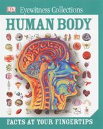 Human Body : Eyewitness collections - facts at your fingertips