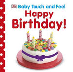 Baby Touch and Feel Happy Birthday : Baby Touch and Feel - Dorling Kindersley