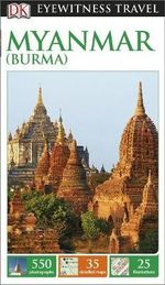DK Eyewitness Travel Guide : Myanmar (Burma) - Dorling Kindersley