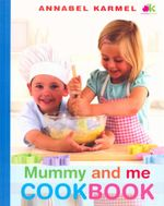 Mummy and Me Cookbook - Annabel Karmel
