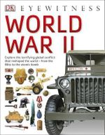 DK Eyewitness : World War II - Dorling Kindersley