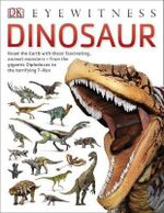 DK Eyewitness : Dinosaur : Order Now For Your Chance to Win!* - Dorling Kindersley