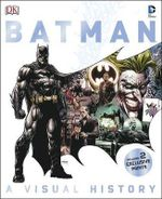 Batman a Visual History : Year by Year : A Visual Chronicle - Matthew K. Manning