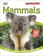 Mammals : DK: Eyewonder - Dorling Kindersley