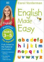 English Made Easy The Alphabet Preschool Ages 3-5 : Preschool ages 3-5 - Carol Vorderman