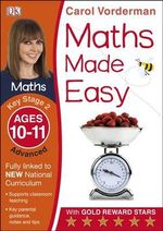 Maths Made Easy Ages 10-11 Key Stage 2 Advanced : Ages 10-11, Key Stage 2 advanced - Carol Vorderman