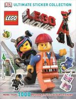 The LEGO Movie Ultimate Sticker Collection : More Than 1000 Reusable Full Colour Stickers! - Dorling Kindersley
