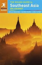 The Rough Guide to Southeast Asia on a Budget : Rough Guide to Southeast Asia on a Budget - Rough Guides