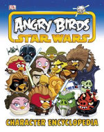 Angry Birds Star Wars : Character Encyclopedia - Dorling Kindersley