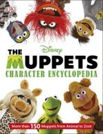 The Muppets Character Encyclopedia - Dorling Kindersley