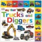 My First Trucks and Diggers Let's Get Driving : My First Board Book   - Dorling Kindersley