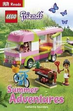 LEGO Friends : Summer Adventures : DK Reads Starting to Read Alone   - Dorling Kindersley