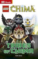 LEGO Legends of Chima Tribes of Chima : DK Reads Beginning to Read - Dorling Kindersley