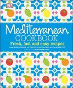 Mediterranean Cookbook : Fresh, fast and easy recipes - Dorling Kindersley