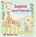 Sophie La Girafe and Friends : Sophie La Girafe - Dorling Kindersley
