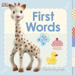 Sophie La Girafe : First Words - Dorling Kindersley