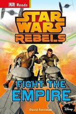 Star Wars Rebels Fight the Empire! : DK Reads Beginning to Read   - Dorling Kindersley