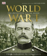 World War I : The Definitive Visual History - R G Grant
