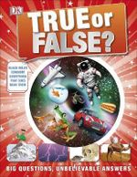 True or False? - Dorling Kindersley
