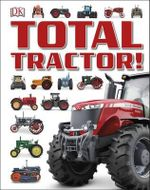 Total Tractor - Dorling Kindersley