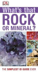 Royal Society for Protection of Birds : What's That Rock or Mineral? - Dorling Kindersley