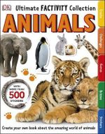 DK Ultimate Factivity Collection : Animals* : Packed with cool craetures and fun facts - Dorling Kindersley