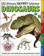 DK Ultimate Factivity Collection : Dinosaur : Packed with prehistoric action and fun facts - Dorling Kindersley