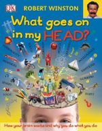 What Goes on in My Head? - Robert Winston