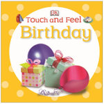 Touch and Feel Birthday :  	DK Touch & Feel    - Dorling Kindersley