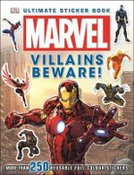 Ultimate Sticker Collection : Marvel : Villains Beware : More Than 250 Reusable Full Color Stickers - Dorling Kindersley