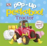 Pop-up Peekaboo Tractor : Pop-up Peekaboo   - Dorling Kindersley
